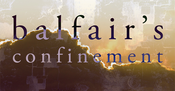 "Introducing ""Balfair's Confinement"""