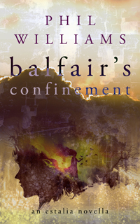 "Get your FREE copy of ""Balfair's Confinement"""