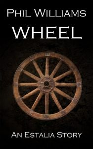 Wheel – An Estalia Short Story